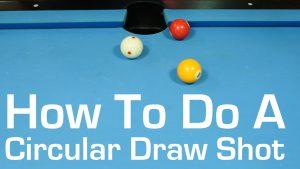 Billiards Circular Draw Shots